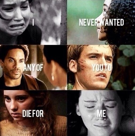 The Hunger Games; I never wanted any of you to die for me