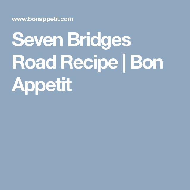 Seven Bridges Road Recipe | Bon Appetit