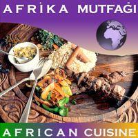 Afrika Mutfağı / Africa Cuisine