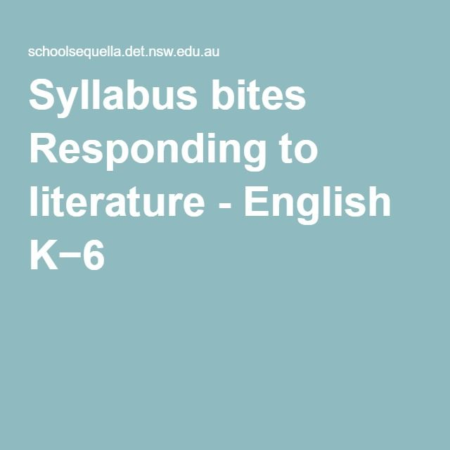 Syllabus bites Responding to literature - English K−6