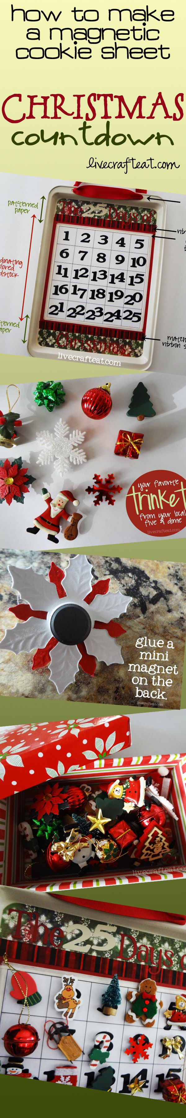 how to make a magnetic cookie sheet christmas countdown - looks great as a christmas decoration in your home and it's also great for kids! make it as cutesy or as sophisticated as you want. (just don't tell anyone that it's way inexpensive...they'll never be able to tell!)   www.livecrafteat.com