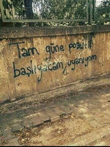 charming life pattern: duvar yazısı - tam güne pozitif başlicam, uyanıyom...
