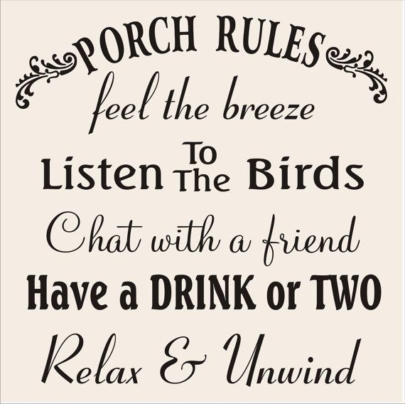 Best 25 porch rules sign ideas on pinterest for Quote stencils for crafts