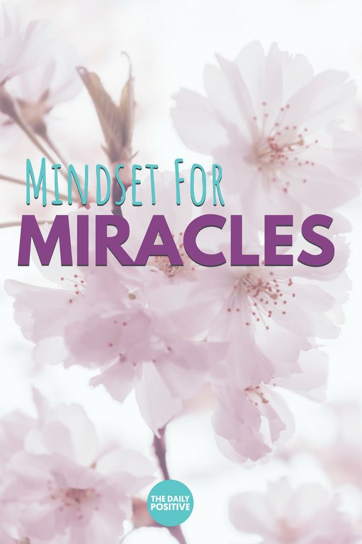 How To Experience More Miracles With The Mindset For Miracles