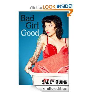 Amazon.com: Bad Girl Good eBook: Sadey Quinn: Books
