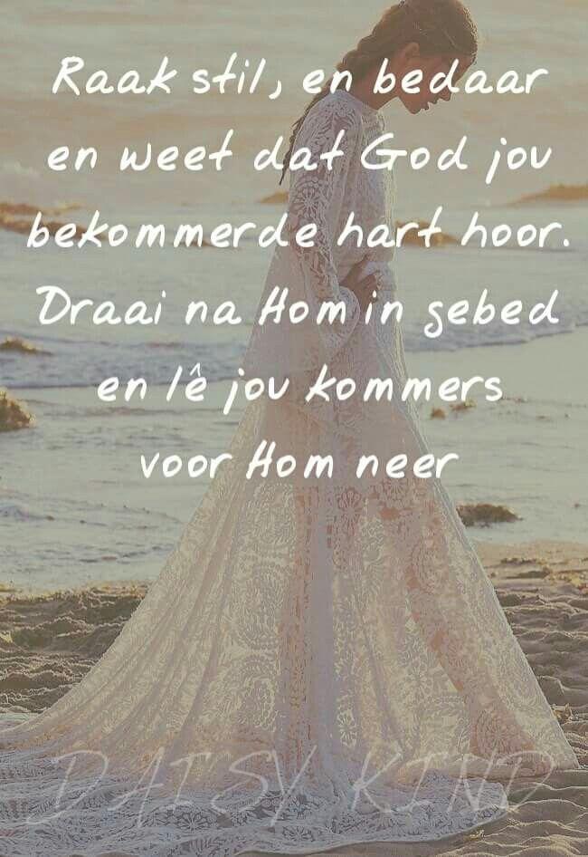 Raak stil... #Afrikaans #worry #beStill #Heartaches&Hardships