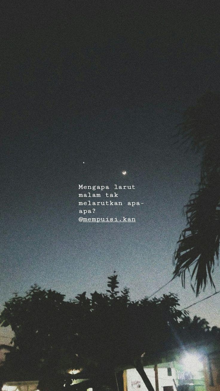 Karena malam bukan larutan   quotes  Kutipan puisi