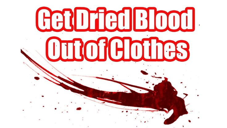 How to get dried blood out