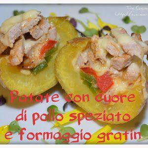Tra Cucina & Realtà: Patate con cuore di pollo speziato e formaggio gratin http://cucinaerealta.blogspot.it/2015/07/patate-con-cuore-di-pollo-speziato-e-formaggio-gratin-tra-cucina-e-realta-lisa.html