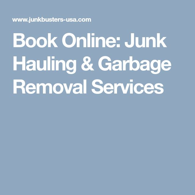 Book Online: Junk Hauling & Garbage Removal Services