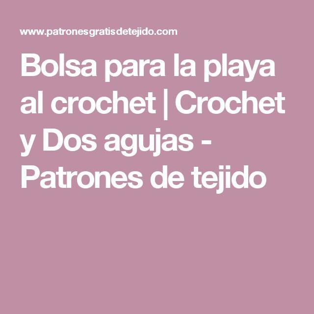 Bolsa para la playa al crochet | Crochet y Dos agujas - Patrones de tejido