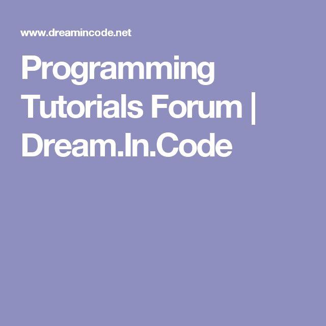 Programming Tutorials Forum | Dream.In.Code