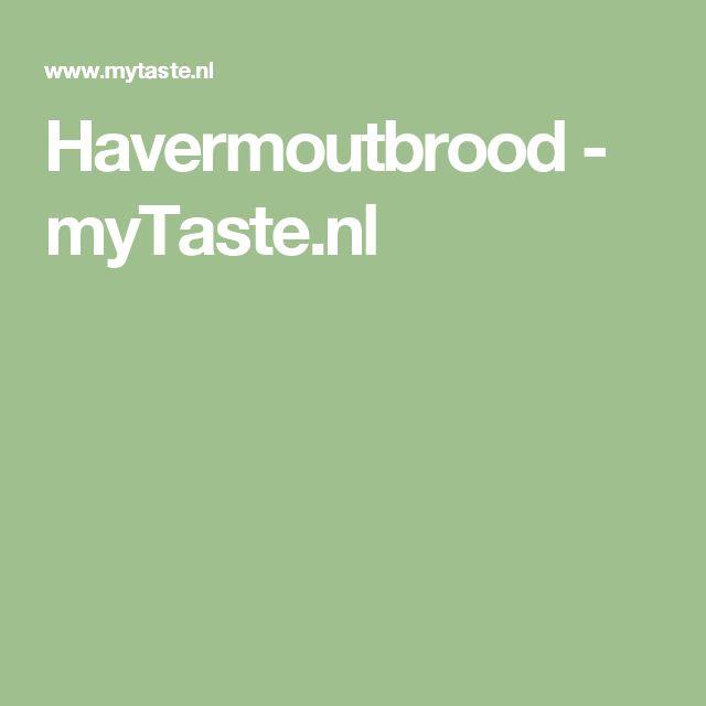 Havermoutbrood - myTaste.nl