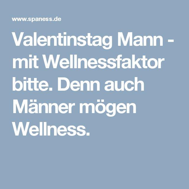 Valentinstag Mann   Mit Wellnessfaktor Bitte. Denn Auch Männer Mögen  Wellness.