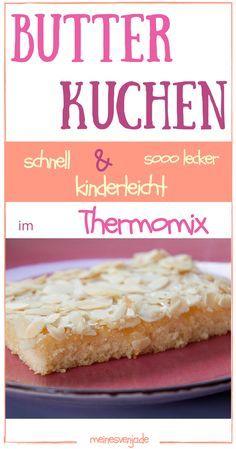 Butterkuchen im Thermomix - schnell, kinderleicht und soooo lecker *** Best easy butter cake recipe