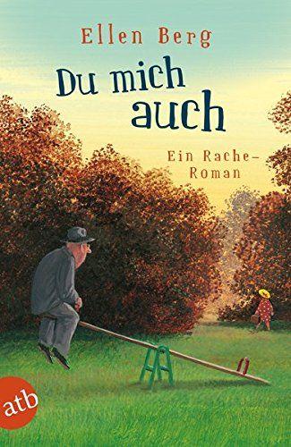 Du mich auch: Ein Rache-Roman von Ellen Berg http://www.amazon.de/dp/374662746X/ref=cm_sw_r_pi_dp_XTLfxb1ZTJCAZ