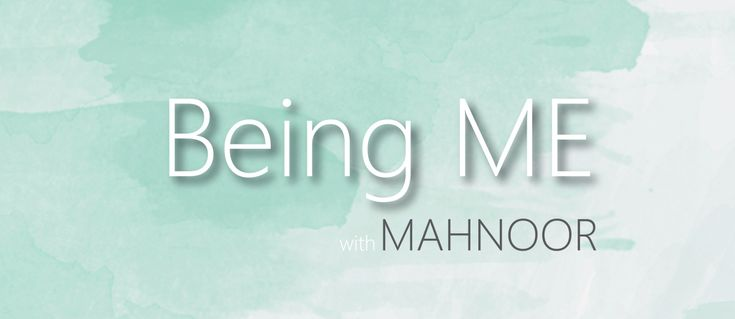 Being Me with Mahnoor