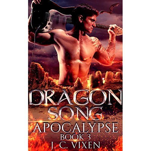 """""""Dragon Song"""": Paranormal Shifter Rockstar Badboy Romance (Apocalypse Book 3) by J. C. Vixen"""