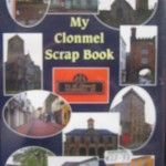 My Clonmel Scrapbook A reprint of the original work first published in 1907, this hardback edition is new and is a collection of stories written by James White and has illustrations