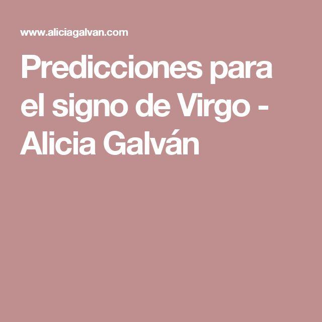 Predicciones para el signo de Virgo - Alicia Galván