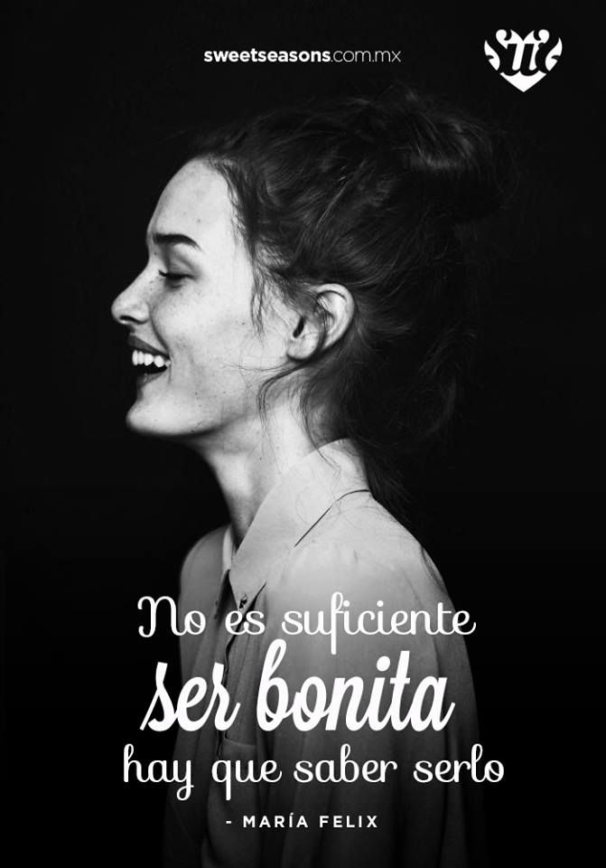 No es suficiente con ser bonita, también hay que saber serlo. Frases para ser una mujer exitosa. María Felix.