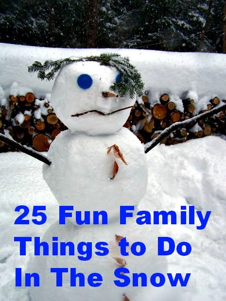 25 Fun Family Things to Do in the Snow | This weekend, It ...