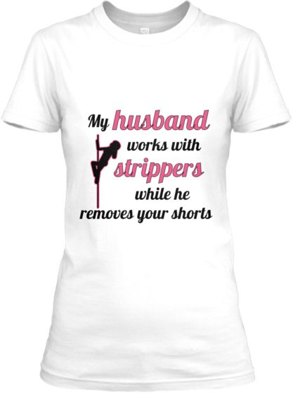 My Husband Works With Strippers Because He's Electrician | Teespring