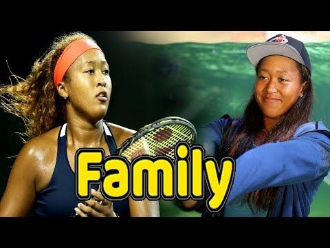 Naomi Osaka Family Photos With Father Mother And Boyfriend 2018 Youtube With Images Family Photos