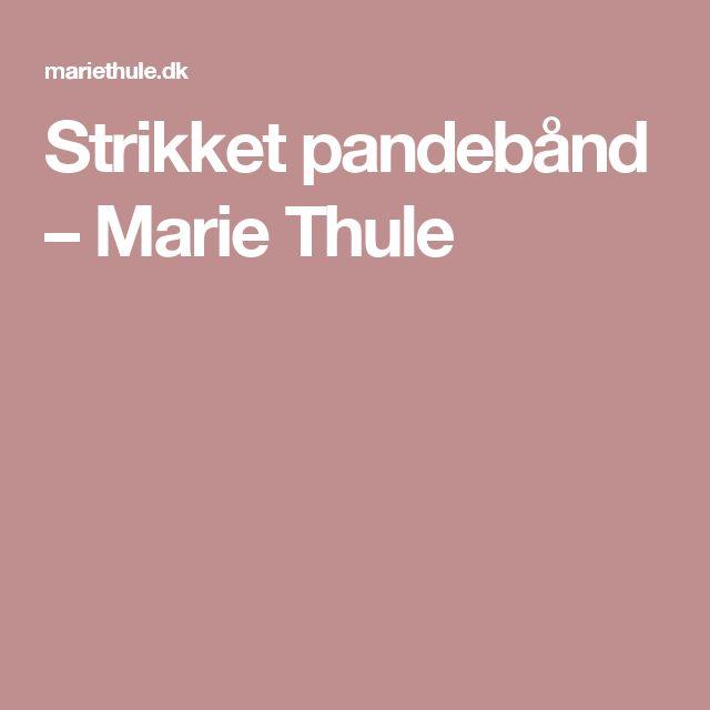 Strikket pandebånd – Marie Thule