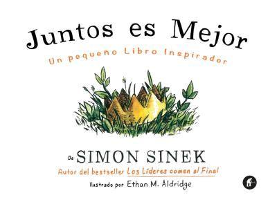 Juntos es mejor // Simon Sinek // Empresa Activa