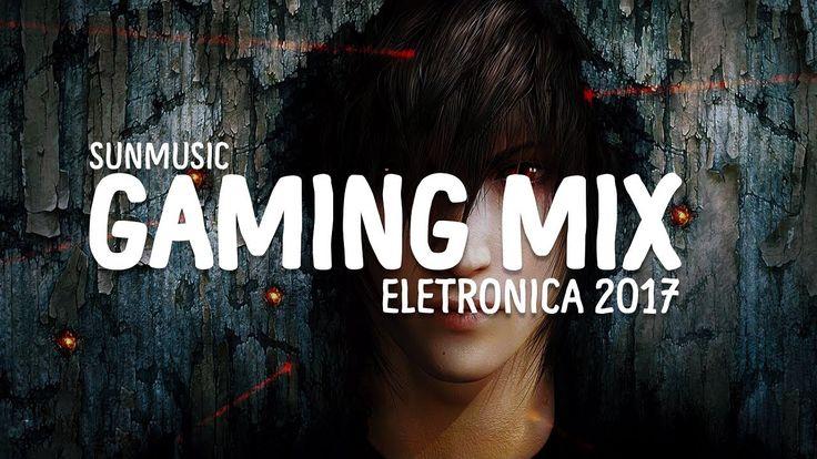Musicas Eletronicas Mais Tocadas 2017 | Gaming Music Mi…