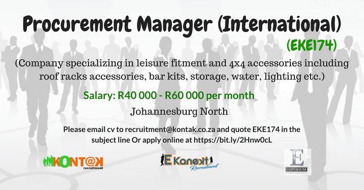 Procurement Manager (International) EKE174 Johannesburg North R 40 000- R60 000 per month