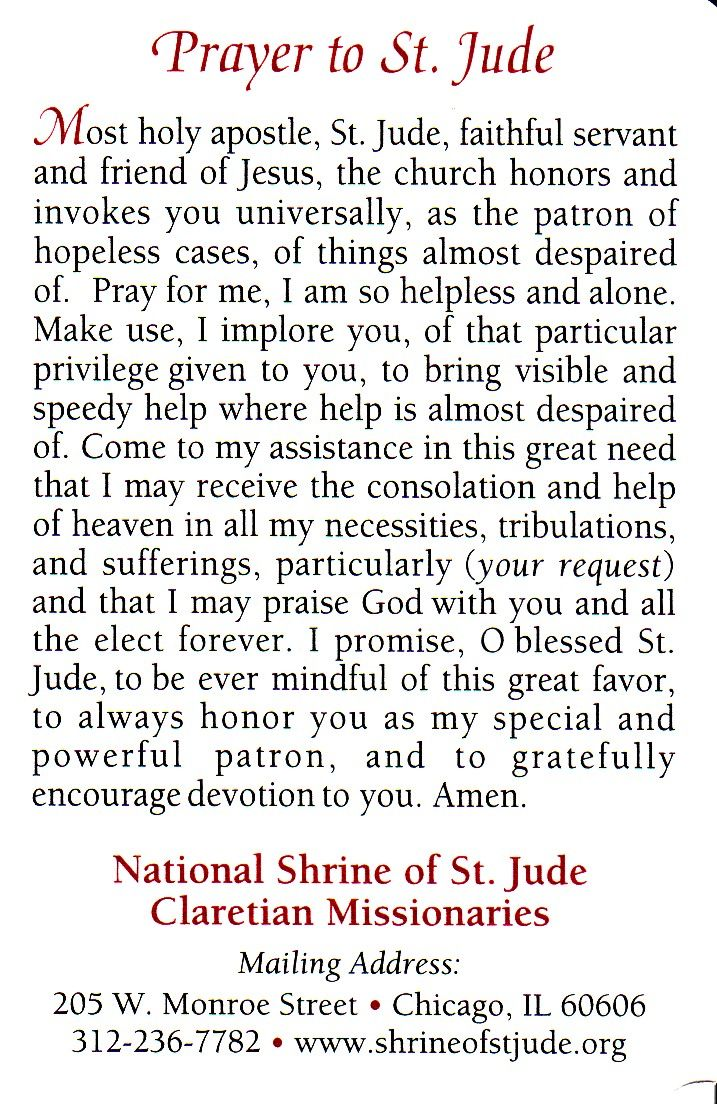 St. Jude Prayer ... Thank you St. Jude for your assistance in helping my prayers to be answered..please continue to help us. Amen