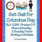 $ This is a  CCSS ELA Social Studies Unit: Columbus Day Packet for Grades 2-3 which includes a Shared Reading Book, 2 Reading Texts and Comprehension Questions, 2 Sets of  Picture/Fact Cards, 2 Sets of Writing Prompts and Writing Graphic Organizers