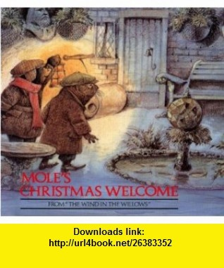 Moles Christmas Welcome From The Wind in the Willows (The Madison Mini Book Series) (Amoco) (9781550660043) Kenneth Grahame , ISBN-10: 1550660047  , ISBN-13: 978-1550660043 ,  , tutorials , pdf , ebook , torrent , downloads , rapidshare , filesonic , hotfile , megaupload , fileserve