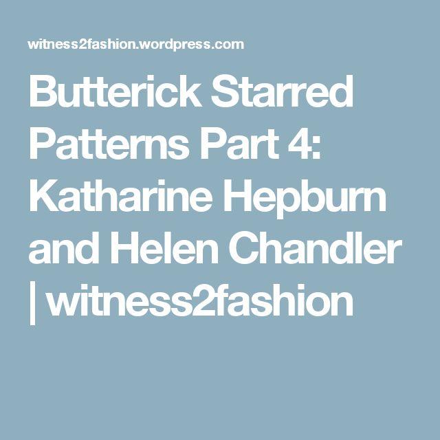 Butterick Starred Patterns Part 4: Katharine Hepburn and Helen Chandler | witness2fashion
