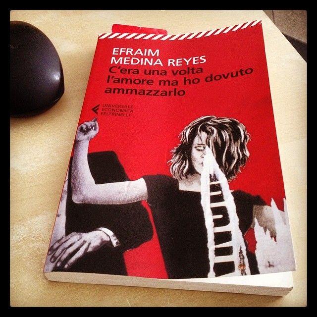 """C'era una volta l'amore ma ho dovuto ammazzarlo"" - Efraim Medina Reyes #twittamiunlibro #bibliotecaideale #libri #leggere #lettura #cultura #books #reading #read"