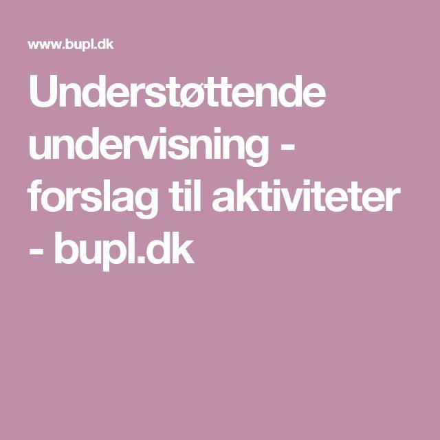 Understøttende undervisning - forslag til aktiviteter - bupl.dk