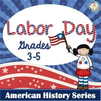 Labor Day {American History Series} Grades 3-5 Common Core Strong!  Do your students know why we have Labor Day? This Labor Day packet is designed to provide basic information about how Labor Day came to be, what it stands for and why we celebrate Labor Day. Higher-Level Thinking questions based on the Labor Day book are part of this resource which can be used as part of whole group instruction or can be used as an independent