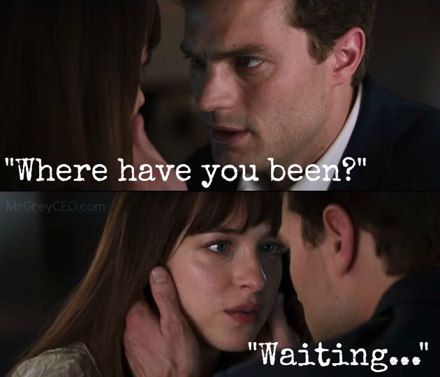 "Hot snippet from the #FiftyShadesofGrey Valentine's Day TV Spot Trailer - ""Where have you been?"" - Christian Grey ""Waiting."" - Anastasia Steele - #FiftyShades #quotes via @mrgreyceo"