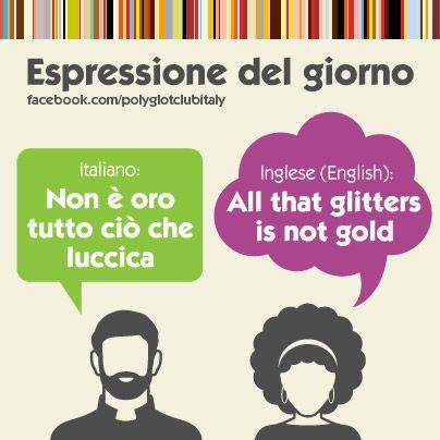 Italian / English idiom: all that glitters is not gold