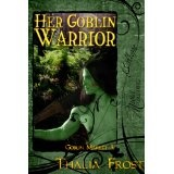 Her Goblin Warrior (Goblin Market) (Kindle Edition)By Thalia Frost