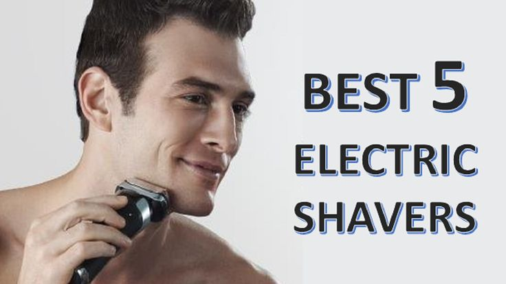 Best 5 Electric Shavers For Men | Best 5 Electric Shaver Reviews 2017| B...