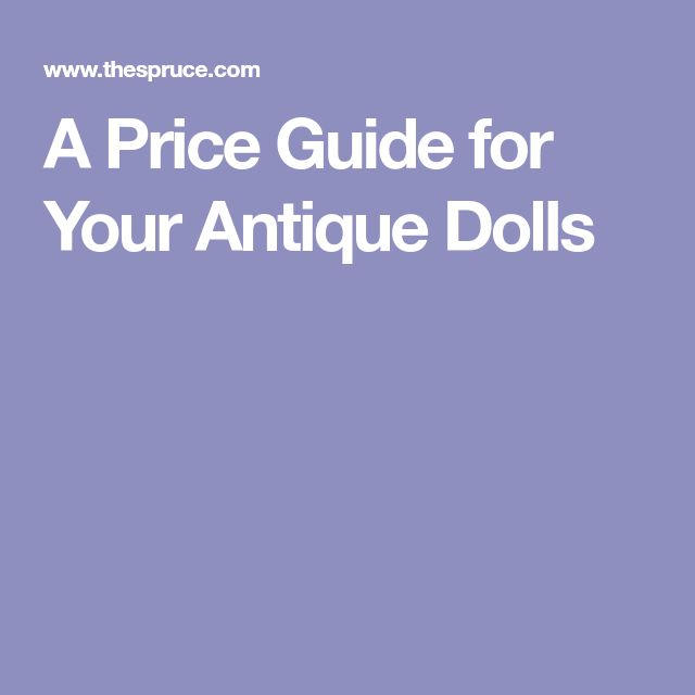 A Price Guide for Your Antique Dolls