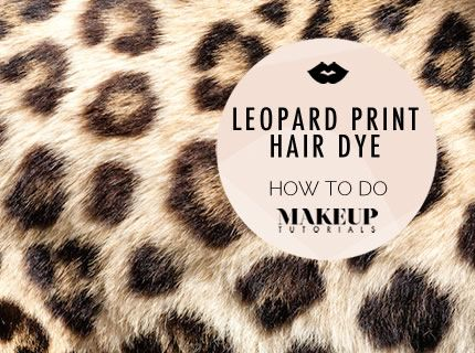 Leopard Print Hair Dye | | Hair tutorials at Makeup Tutorials. #makeuptutorials | makeuptutorials.com