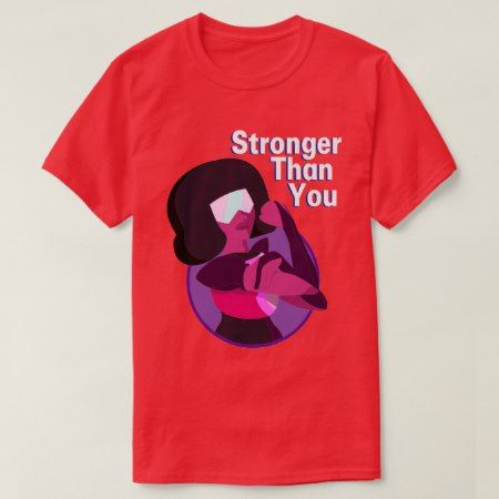 Garnet, 'Stronger Than You' T-Shirt - click to get yours right now!