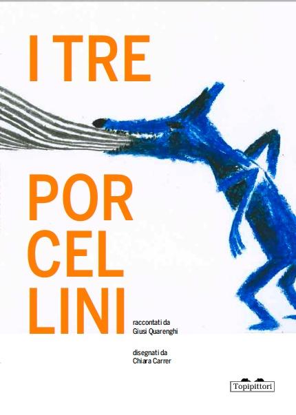I Tre porcellini - Giusi Quarenghi e Chiara Carrer