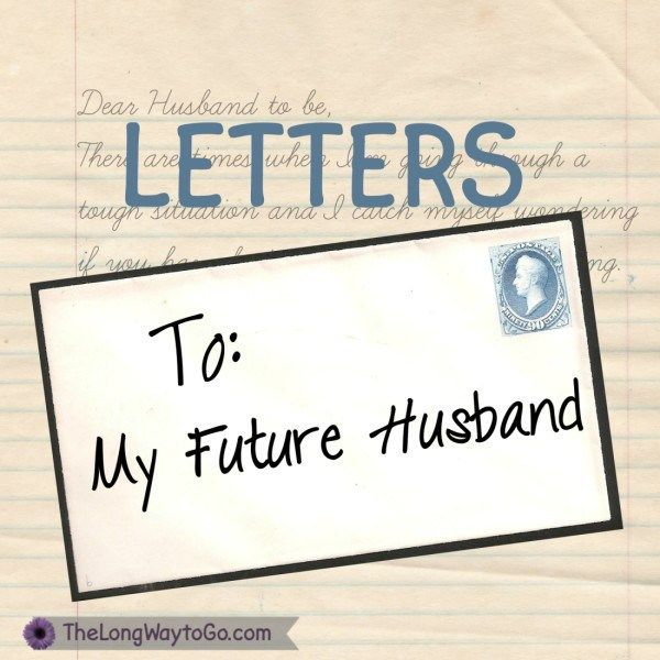 Writing a love letter to my future husband letter