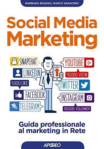 Social Media Marketing: guida professionale al marketing in