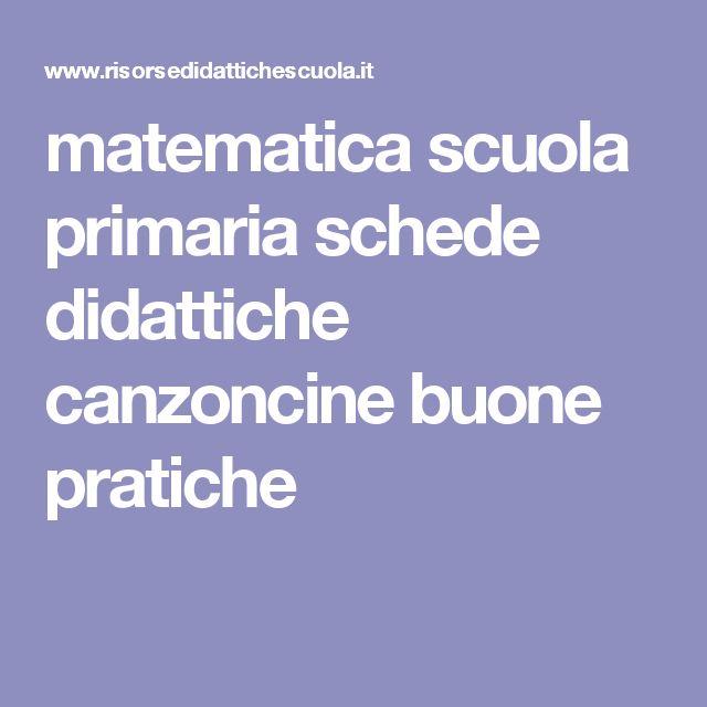 matematica scuola primaria schede didattiche canzoncine buone pratiche